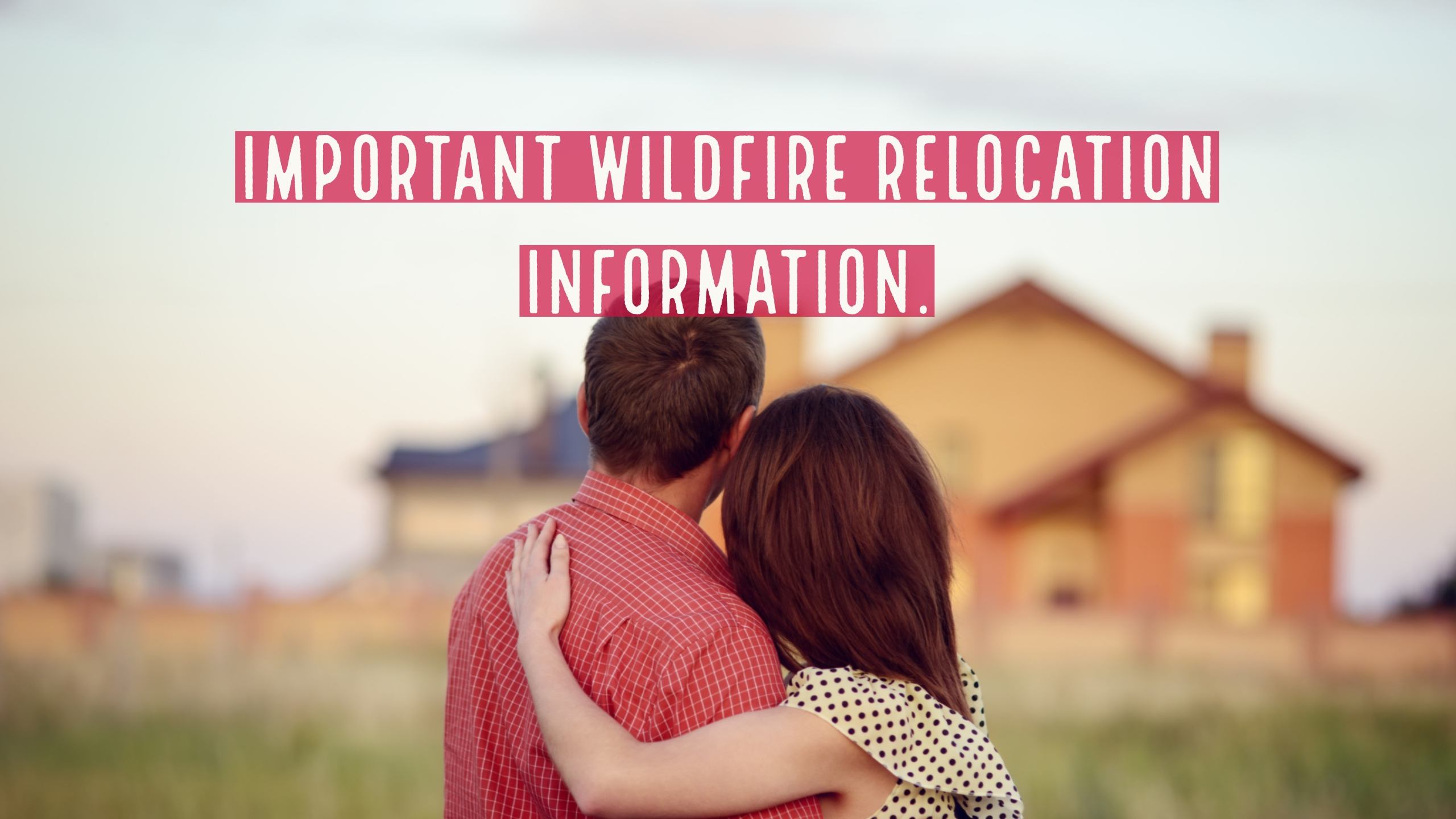 Important wildfire relocation