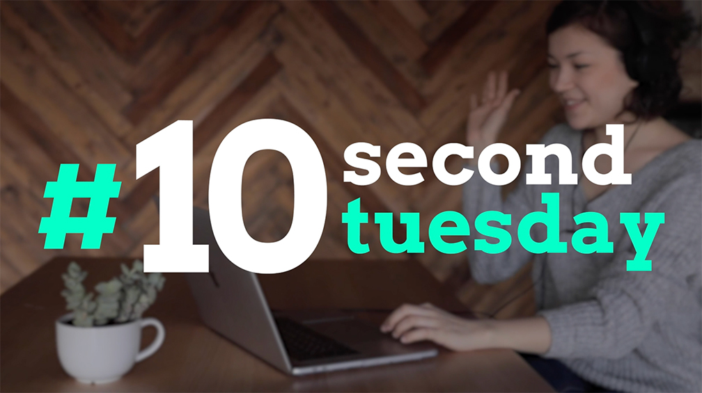 10 Second Tuesday